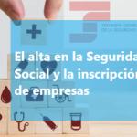 El alta en la Seguridad Social y la inscripción de empresas