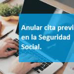 Anular la cita previa en la Seguridad Social