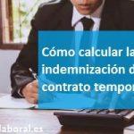 Como calcular la indemnización del contrato temporal.