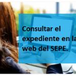 Consultar expediente en la web del SEPE.