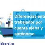 Diferencias entre trabajador por cuenta ajena y autónomo.