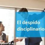 El despido disciplinario.