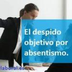 El despido objetivo por absentismo