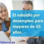 El subsidio por desempleo para mayores de 55 años