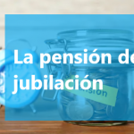 La pensión de jubilación en 2020