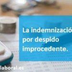 El cálculo de la indemnización por despido improcedente