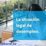 La situación legal de desempleo
