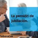 La pensión de jubilación en 2019