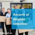 Recurrir un despido colectivo (ERE)