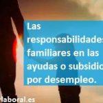 Responsabilidades familiares en los subsidios o ayudas por desempleo
