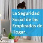 La Seguridad Social de las Empleadas de Hogar