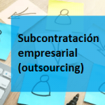 La subcontratación empresarial.